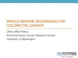 Whole Genome Sequencing  for Colorectal  Cancer