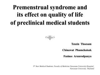 Premenstrual syndrome and  its effect on quality of life  of preclinical medical students