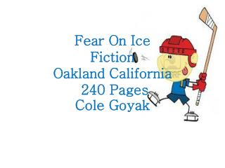 Fear On Ice Fiction Oakland California  240 Pages  Cole Goyak