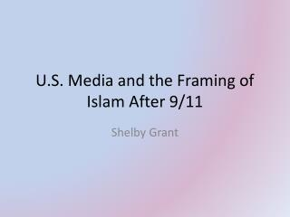 U.S. Media and the Framing of Islam After 9/11