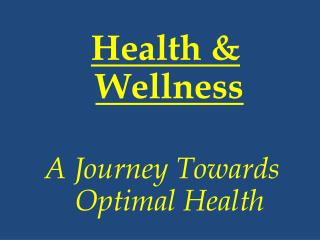 Health & Wellness A Journey Towards Optimal Health