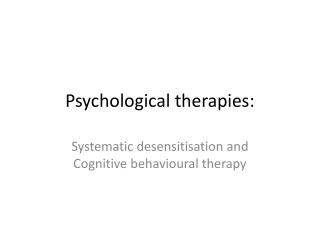 Psychological therapies: