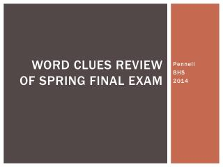 Word Clues Review of Spring Final Exam
