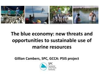 The  blue  economy: new threats and opportunities to sustainable use of marine resources