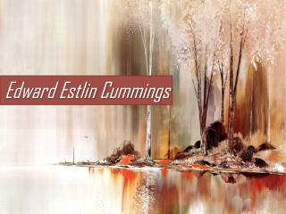 Edward  Estlin  Cummings