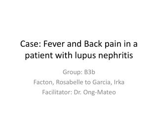 Case: Fever and Back pain in a patient with lupus nephritis