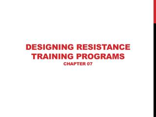 Designing Resistance Training Programs Chapter 07