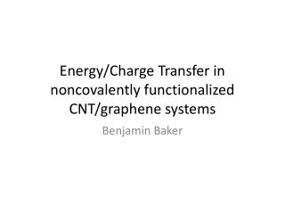 Energy/Charge Transfer in  noncovalently  functionalized CNT/ graphene  systems