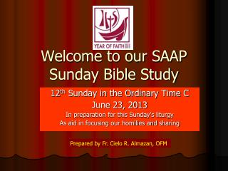 Welcome to our  SAAP Sunday Bible  Study