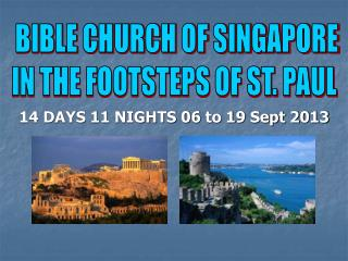14 DAYS 11 NIGHTS  06  to  19 Sept 2013