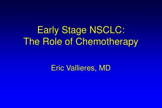 Early Stage NSCLC:  The Role of Chemotherapy