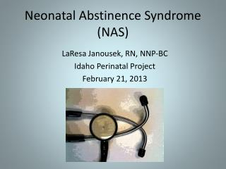 Neonatal Abstinence Syndrome (NAS)