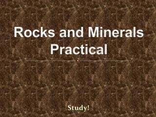 Rocks and Minerals Practical