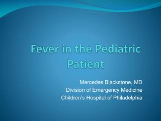 Fever in the Pediatric Patient