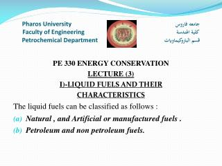 PE 330 ENERGY CONSERVATION LECTURE (3) I)- LIQUID FUELS AND THEIR CHARACTERISTICS