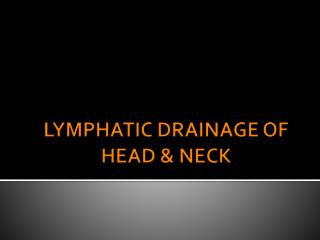 LYMPHATIC DRAINAGE OF HEAD & NECK