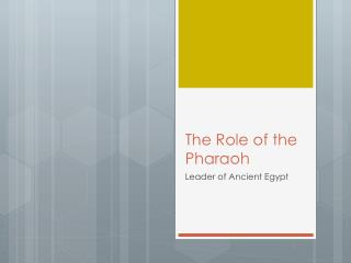 The Role of the Pharaoh