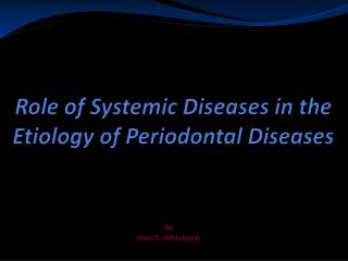Role of Systemic Diseases in the Etiology of Periodontal Diseases