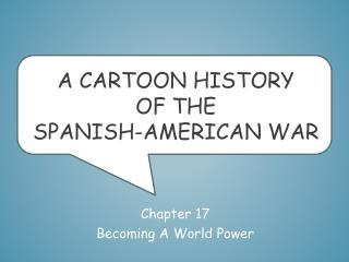 A Cartoon History of the  Spanish-American War