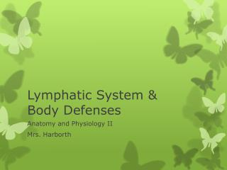 Lymphatic System & Body Defenses