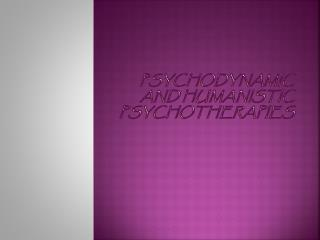 Psychodynamic and humanistic psychotherapies