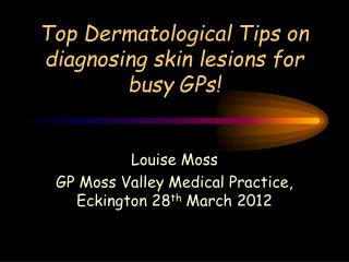 Top Dermatological Tips on diagnosing skin lesions for busy GPs!