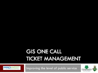 GIS  One Call Ticket Management