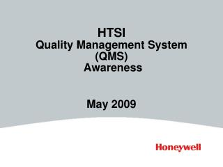 HTSI Quality Management System (QMS)  Awareness May 2009