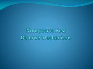 Nonspecific Host  Defense Mechanisms