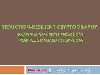 Daniel  Wichs (Charles River Crypto Day '12)