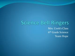 Science Bell Ringers