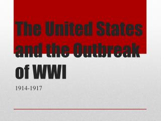 The United States and the Outbreak of WWI
