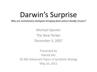 Darwin's Surprise Why are evolutionary biologists bringing back extinct deadly viruses?
