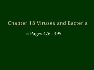 Chapter 18 Viruses and Bacteria