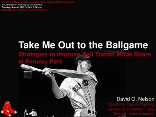 Take Me Out to the Ballgame Strategies to Improve Rail Transit Mode Share at Fenway Park
