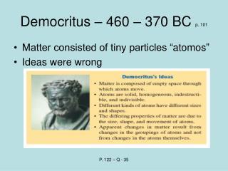 Democritus – 460 – 370 BC p. 101