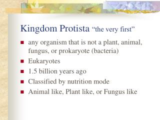 "Kingdom Protista  ""the very first"""