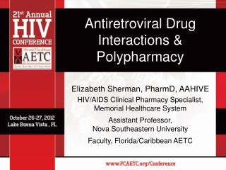 Antiretroviral Drug Interactions &  Polypharmacy