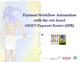Payment Workflow Automation  with the  rule based  SWIFT Payment Router  (SPR)