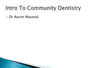 Intro To Community Dentistry