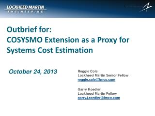 Outbrief  for:  COSYSMO Extension as a Proxy for Systems Cost Estimation