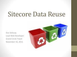 Sitecore Data Reuse