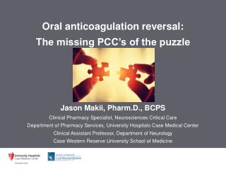 Oral anticoagulation reversal:   The missing PCC's of the puzzle