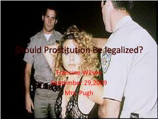 Should Prostitution Be legalized?