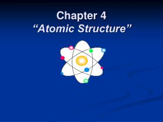 """Chapter 4 """"Atomic Structure"""""""