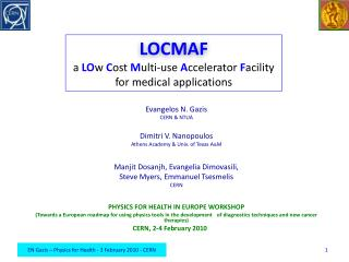 LOCMAF a  LO w  C ost  M ulti-use  A ccelerator  F acility for medical applications