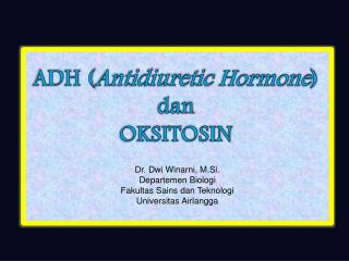 ADH ( Antidiuretic  Hormone ) dan OKSITOSIN