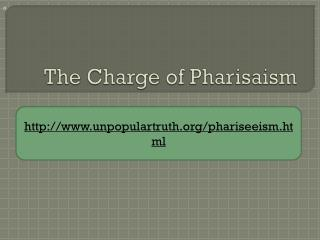 The Charge of Pharisaism