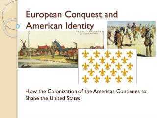 European Conquest and American Identity