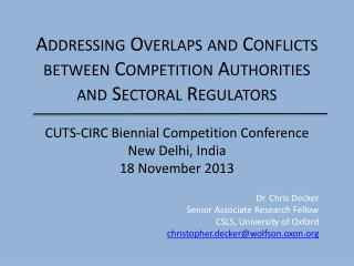 Addressing Overlaps and Conflicts between Competition  A uthorities and  S ectoral R egulators